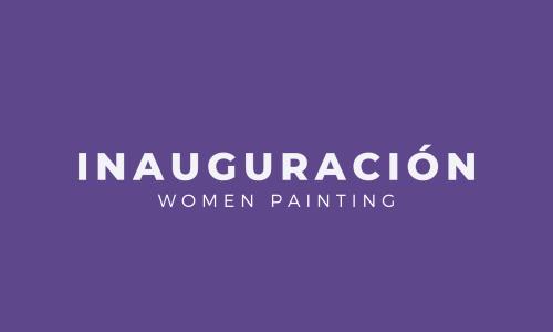 Inauguración · Women Painting